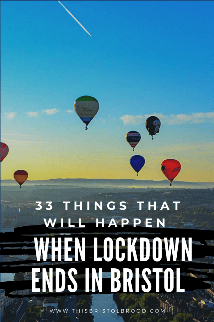 33 things that will happen when lockdown ends in Bristol