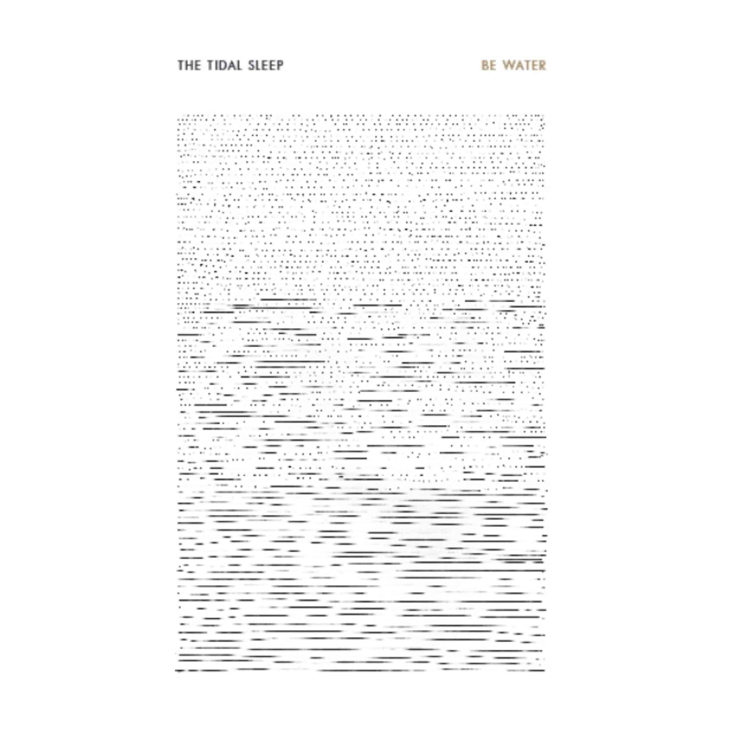 the tidal sleep be water