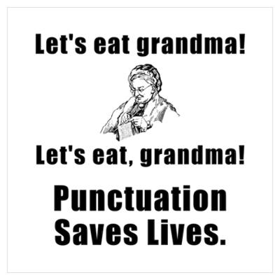 The text: Let's eat grandma! Let's eat, Grandma! Punctuation saves lives, juxtaposed with an image of an older woman