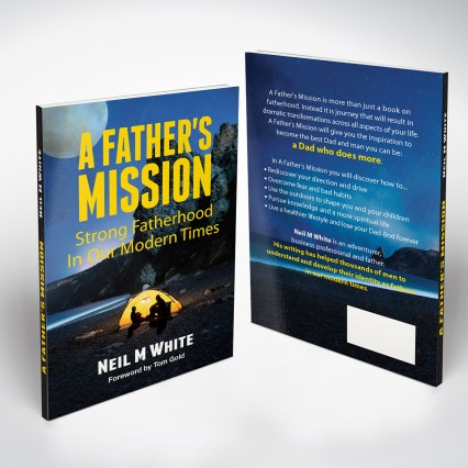 a fathers mission by neil m white new book on fatherhood