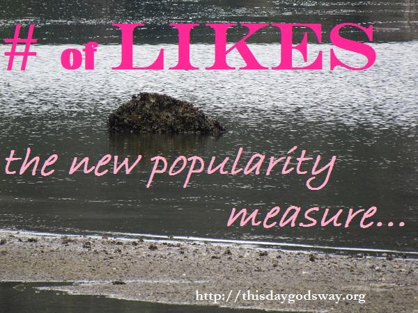 Social Media LIKES – The New Popularity Measure