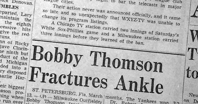 Milwaukee BravesoutfielderBobby Thomsonbreaks his ankle while sliding into a base during aspring traininggame. The1951 National Leagueplayoffhero is replaced by a promising prospect namedHank Aaron. Thomson will be out untilJuly 14th.