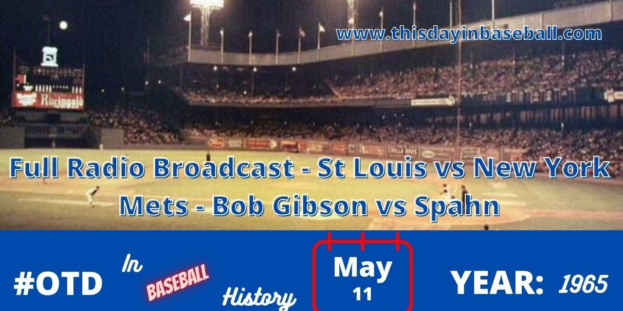 St Louis Cardinals at New York Mets Full Radio Broadcast – Bob Gibson vs Warren Spahn