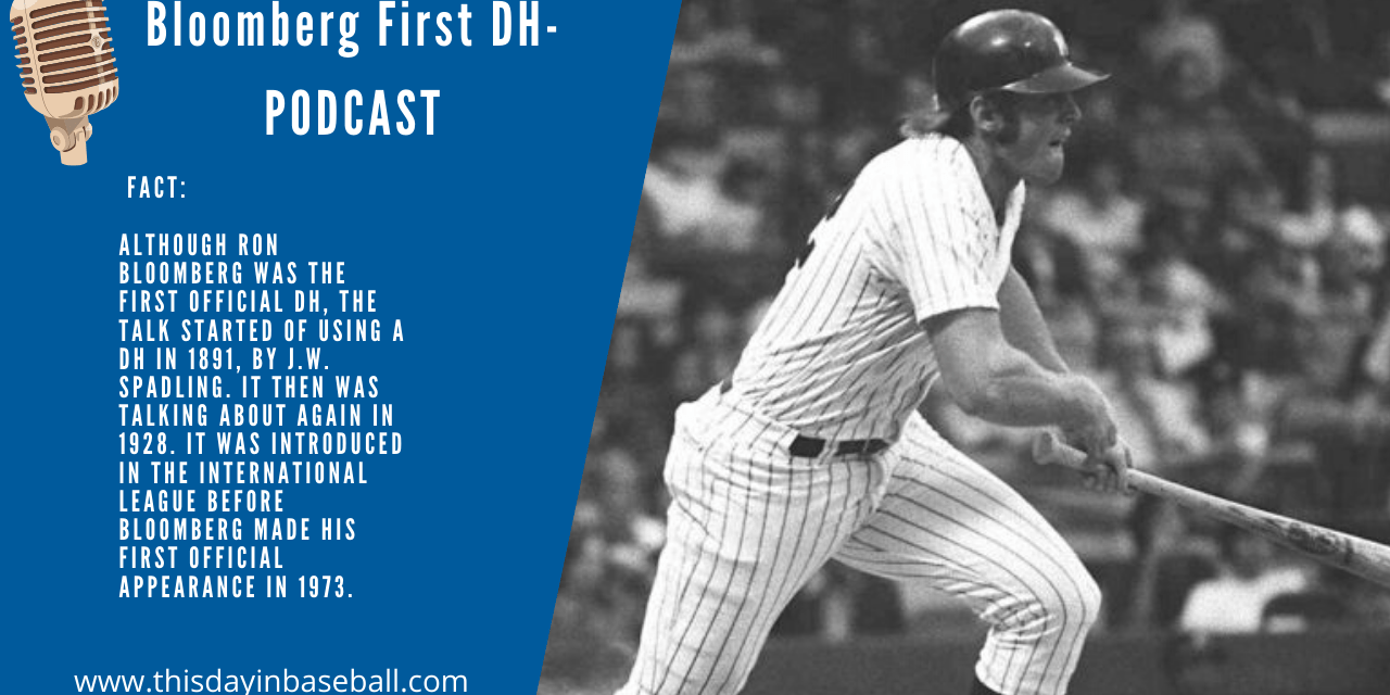 Ron Blomberg becomes first DH