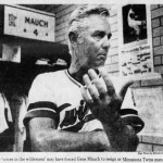 Gene Mauch resigns as the manager of the Twins, leaving a team with a 54-71 record that is 26 games out of first place. The 'Little General' will be replaced by third base coach John Goryl, who will be given with a one-year contract, after he guides the club to 23 victories, including a 12-game winning streak, in the final 36 games of the season.