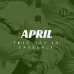 This Month in Baseball April