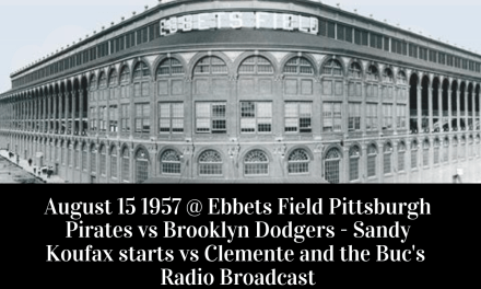 Full Radio Broadcast – Sandy Koufax and the Dodgers face off against Roberto Clemente and the Pirates