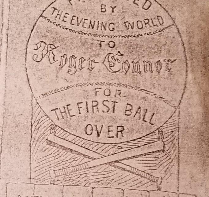 Hall of Famer Roger Connor became the first man to hit a ball over the fence at the new Polo Grounds