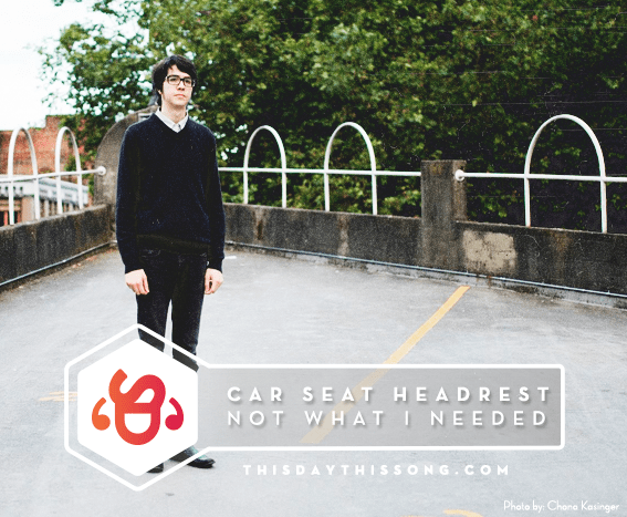 05/22/2017 @ Car Seat Headrest – Not What I Needed