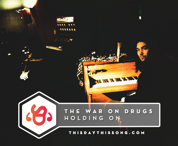 07/21/2017 @ The War On Drugs – Holding On