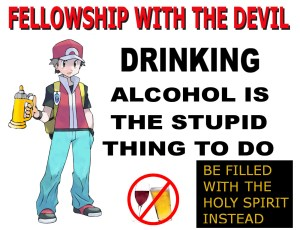 Drinking alcohol is evil!