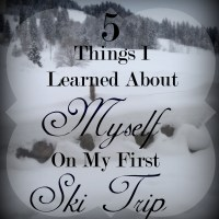 5 Things I Learned About Myself on My First Ski Trip