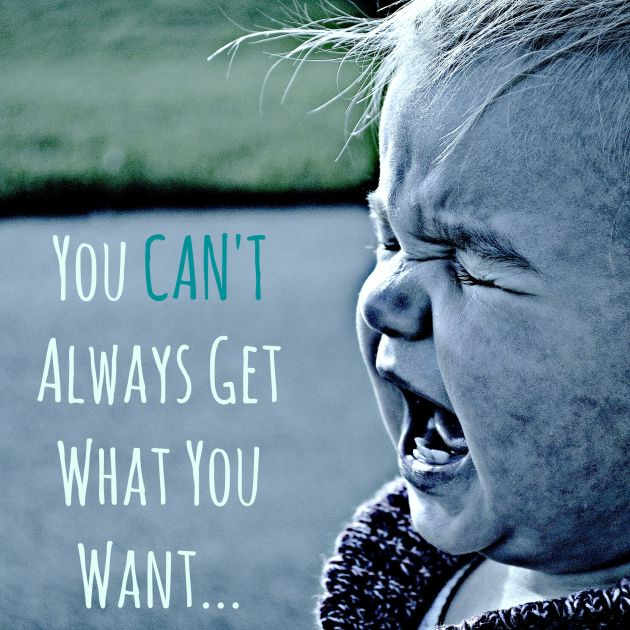 You Can't Always Get What You Want | thisgratefulmama.com