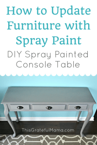DIY Spray Painted Console Table: How to Update Furniture with Spray Paint | thisgratefulmama.com Step by step instructions to spray paint furniture to update the look and refinish. Links to how to strip the finish from wood furniture. #spraypaint #diy #doityourself #instructions #procedure #howto #paint #furniture #refinish #repurpose #gray #grey #newhardware #consoletable #table #entryway