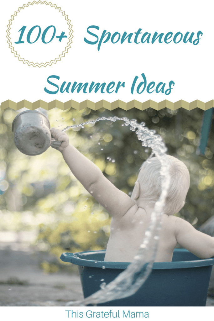 100 Spontaneous Summer Bucket List Ideas | thisgratefulmama.com #summer #bucketlist #activities #ideas #familyfun #summerfun #moms