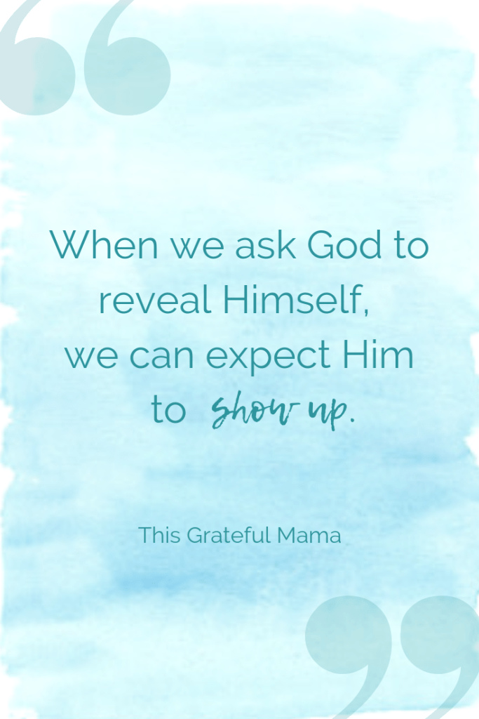 "Seeing the Kindness of God in Daily Life | thisgratefulmama.com ""When we ask God to reveal Himself, we can expect Him to show up."" #kindness #Godskindness #god #faith #moms #prayer #lovingkindness #dailylife #busy #busymoms #reallife"