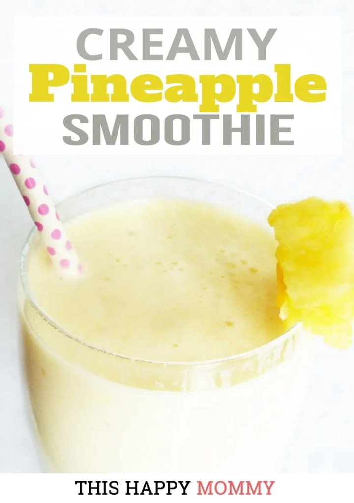 If you love creamsicles, you'll loveCreamy Pineapple Smoothie. With an exotic and tropical flavour, you can enjoy a drink that's tart, creamy and tasty too!! #creamysmoothie #healthysmoothie #easysmoothie #pineapplesmoothie #breakfastsmoothie #smoothieforkids #smoothieforfamilies | thishappymommy.com