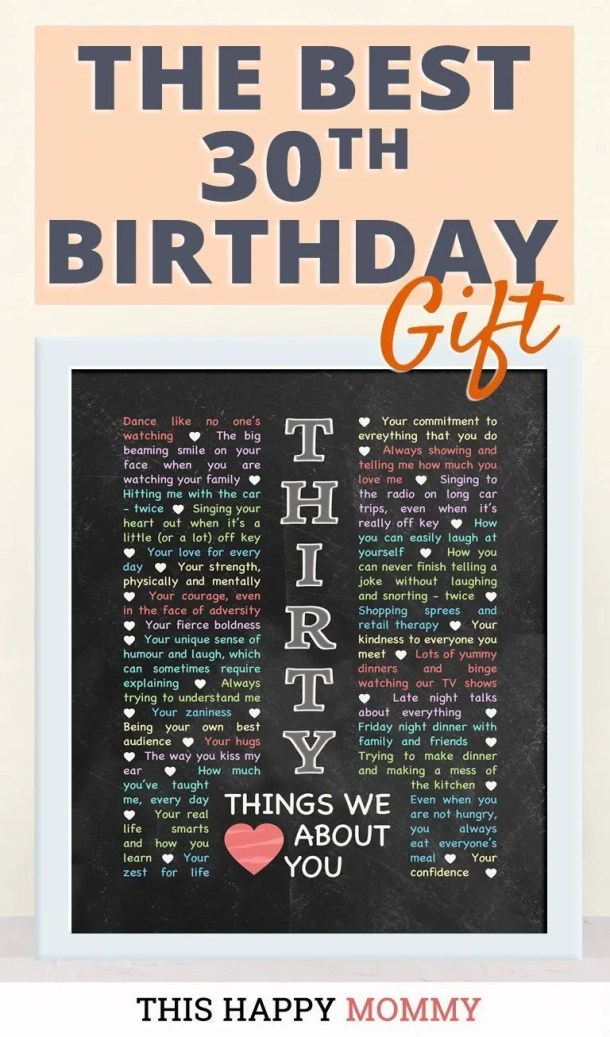 30 Things We Love About You -- My sister loves this gift!! It is the best 30th birthday gift. | 30th birthday gift for boyfriend | 30th birthday gift for girlfriend | birthday party gift for adults | DIY 30th birthday gift | birthday gift chalkboard art | #30birthday #birthdaygift #gifts #diy #bestgift | thishappymommy.com
