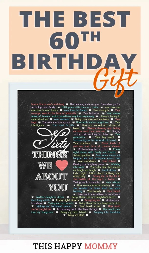 60 Things We Love About You -- My mom loves this gift!! It is the best 60th birthday gift. | 60th birthday gift for mom | 60th birthday gift for dad | birthday party gift for adults | DIY 60th birthday gift | birthday gift chalkboard art | #60birthday #birthdaygift #gifts #diy #bestgift | thishappymommy.com