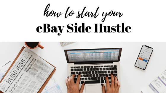 How To Start Your Ebay Side Hustle This Hustle