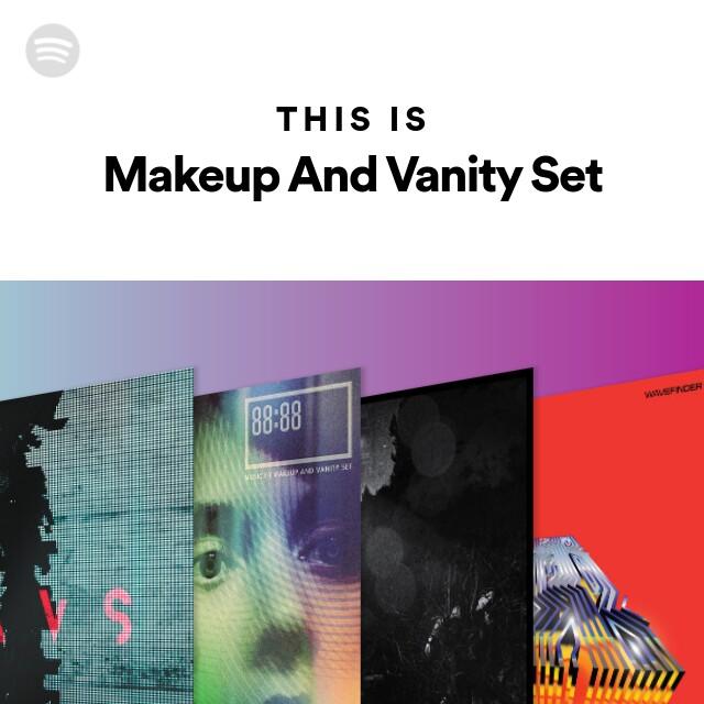 Makeup And Vanity Set Spotify