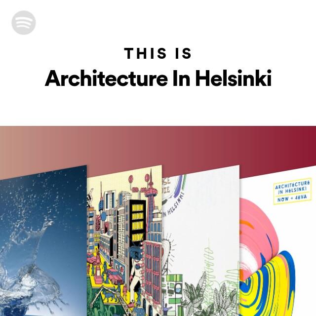 Architecture In Helsinki Spotify
