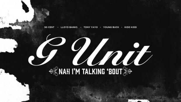 G-Unit – Nah I'm Talking Bout