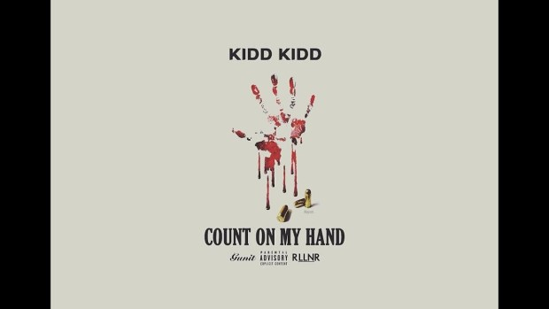 Kidd Kidd – Count On My Hand