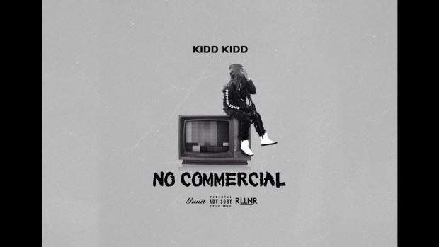 Kidd Kidd – No Commercial