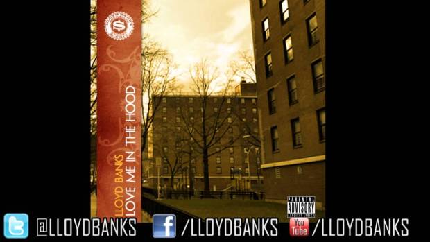"Lloyd Banks – ""Love Me In The Hood"""