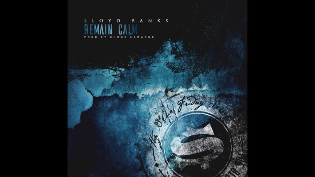 Lloyd Banks – Remain Calm