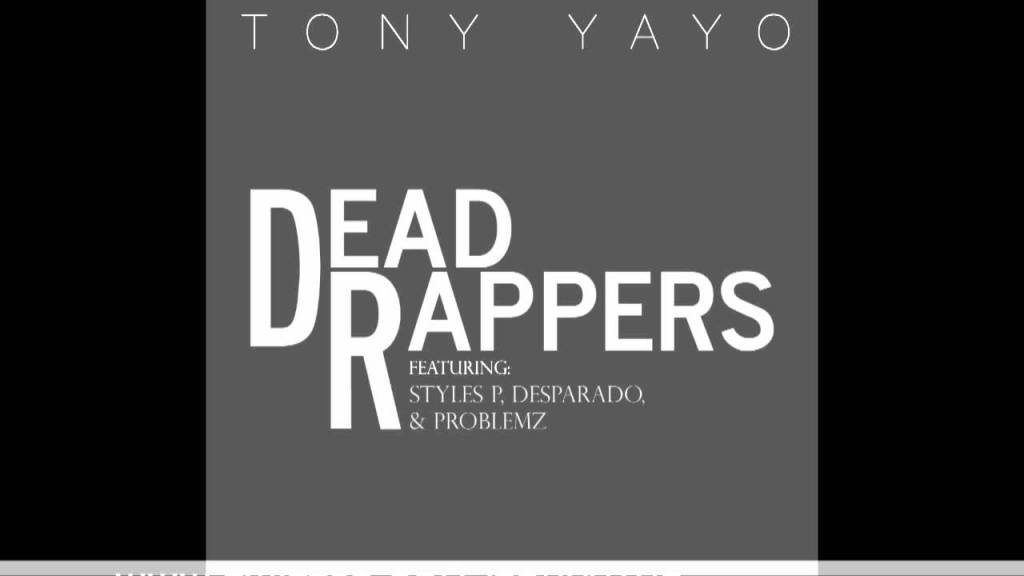 """Tony Yayo – """"Dead Rappers"""" Feat. Styles P, Desparado & Problemz"""