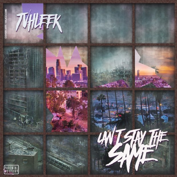 "TVHLEEK – ""Can't Stay The Same"""