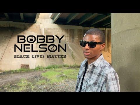 Bobby Nelson – Black Lives Matter (Freestyle Music Video)