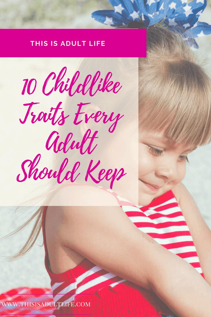 Childlike Traits Adults Should Have