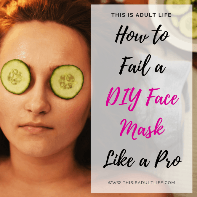 How to Fail a DIY Face Mask like a Pro