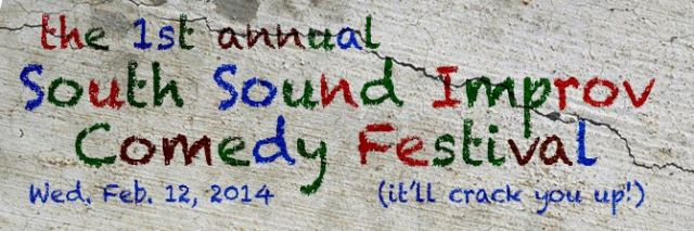 1st Annual South Sound Improv Comedy Festival.