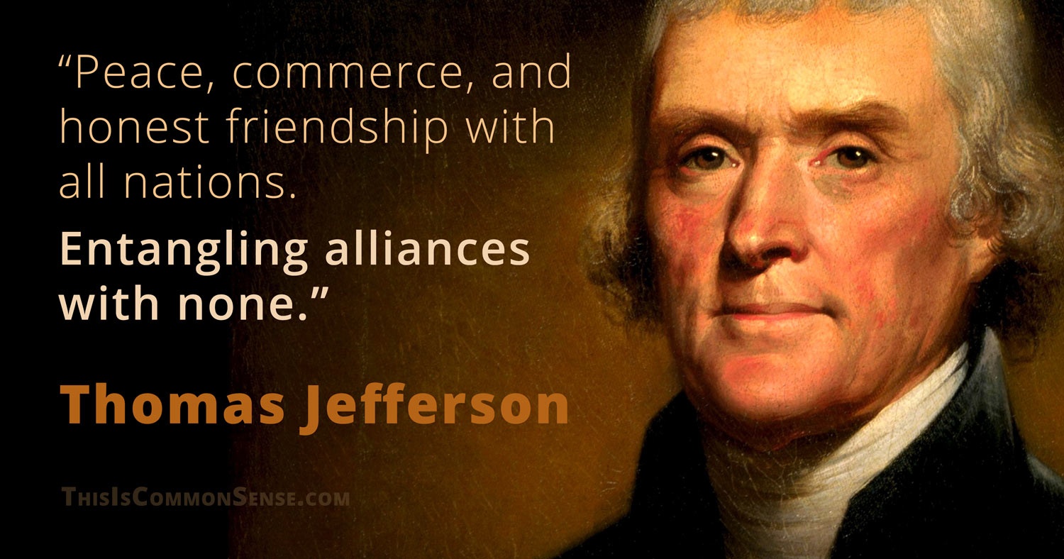 Image result for thomas jefferson quotes on entangling alliance images alliances