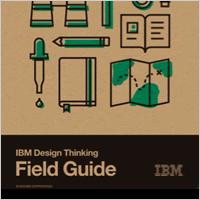 IBM Design Thinking Field Guide