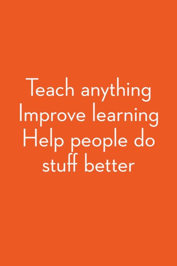 Teach anything