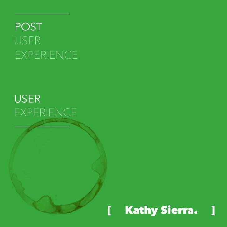 Kathy Sierra Post UX UX