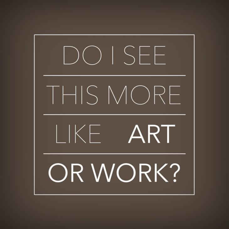 More like Art or Work