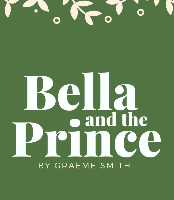 Bella and the Prince by Graeme Smith. A class tale retold.