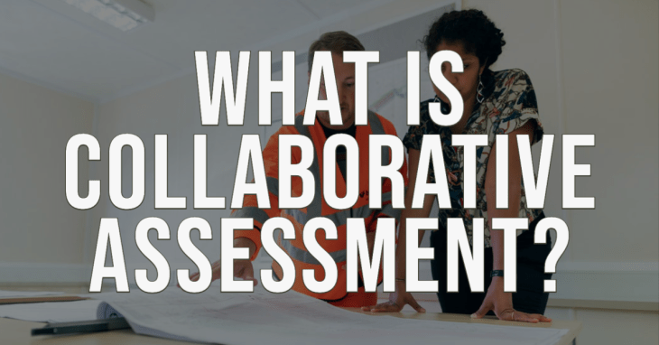 WHAT IS collaborative assessment?  Learner centred teaching