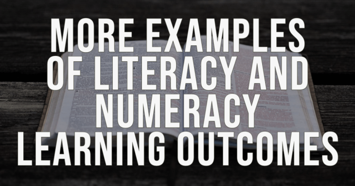 more examples of literacy and numeracy learning outcomes