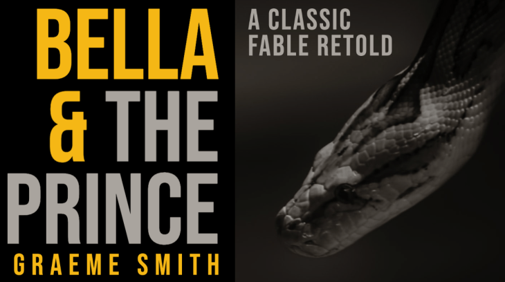 Bella & The Prince: A Classic Fable Retold - Still More Short But Odd 5-Minute Fiction by Graeme Smith