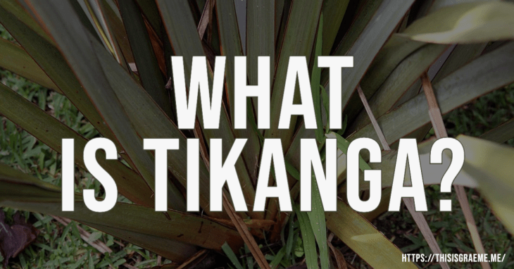 What is tikanga? Don't cut harakeke when it's raining -