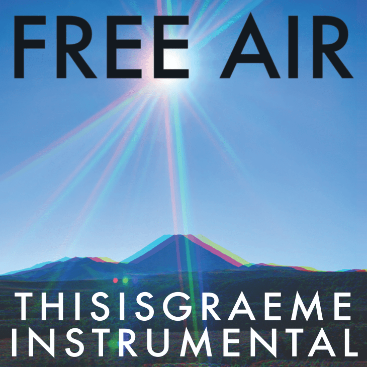 Free Air - by THISISGRAEME is Out Now On All Good Music Media