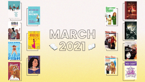 Books, blogiversaries, and bold women: March 2021 wrap-up.