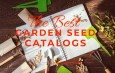 6 Great Garden Seed Catalogs And Websites For Winter Garden Planning